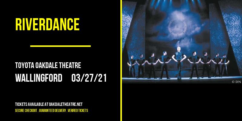 Riverdance [POSTPONED] at Toyota Oakdale Theatre