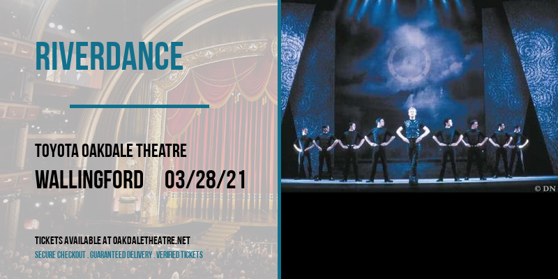 Riverdance [POSTPONED] at Toyota Oakdale Theatre