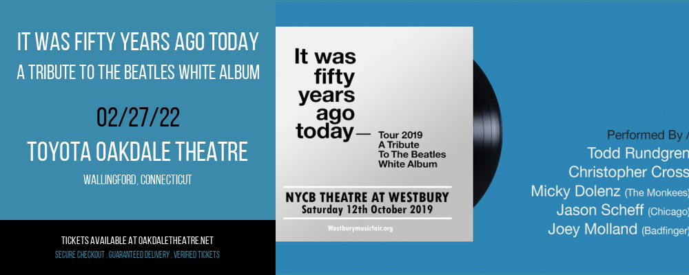It Was Fifty Years Ago Today - A Tribute To The Beatles White Album at Toyota Oakdale Theatre